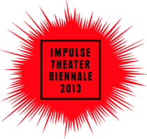 IMPULSE THEATER BIENNALE 2013